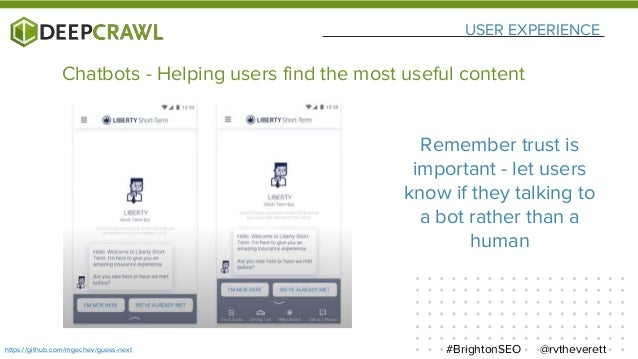 USER EXPERIENCE @rvtheverett#BrightonSEOhttps://github.com/mgechev/guess-next Chatbots - Helping users find the most usefu...