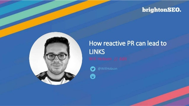 Confidential @WillHobson How reactive PR can lead to LINKS Will Hobson // Edit @WillHobson