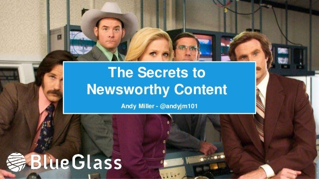 The Secrets to  Newsworthy Content  Andy Miller - @andyjm101