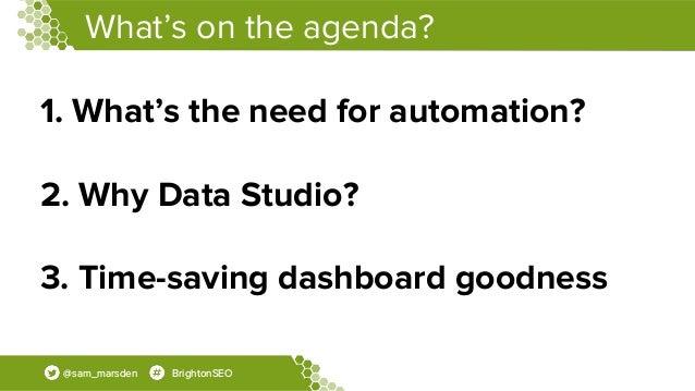 Efficient AF: Automating SEO Reporting With Google Data Studio - Sam Marsden, Technical SEO, DeepCrawl Slide 3