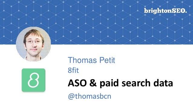Thomas Petit 8fit ASO & paid search data @thomasbcn