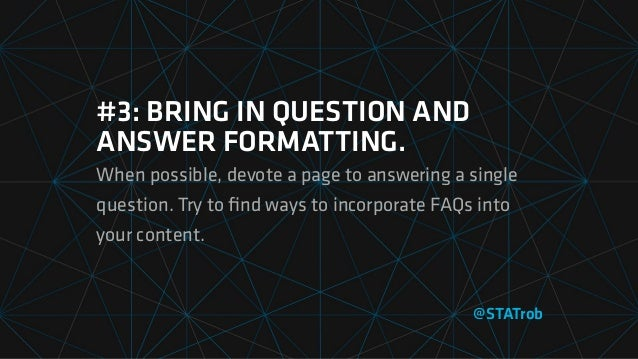 #3: BRING IN QUESTION AND ANSWER FORMATTING. When possible, devote a page to answering a single question. Try to find ways ...