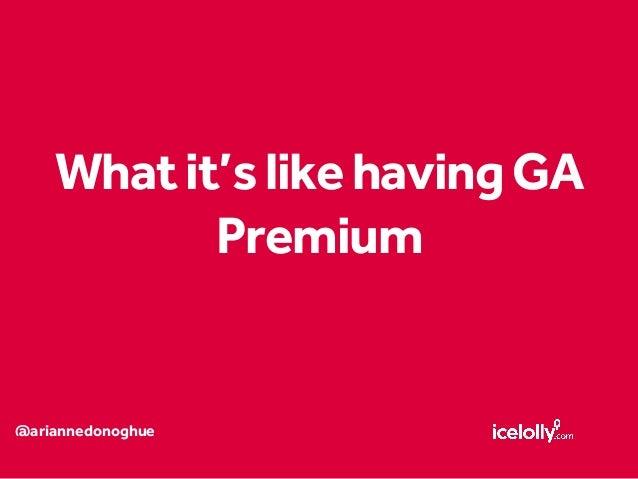 @ariannedonoghue Whatit'slikehavingGA Premium