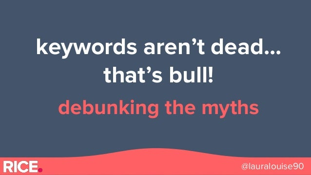 @lauralouise90 keywords aren't dead... that's bull! debunking the myths