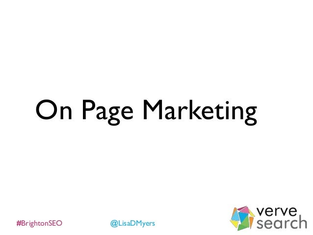 #BrightonSEO @LisaDMyers On Page Marketing