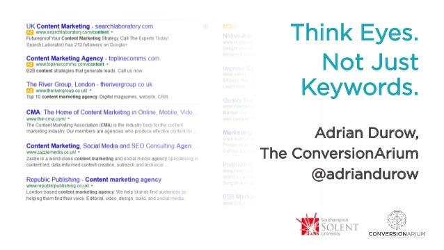 Think Eyes. Not Just Keywords. Adrian Durow, The ConversionArium @adriandurow
