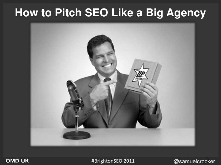 How to Pitch SEO Like a Big Agency<br />#BrightonSEO 2011<br />