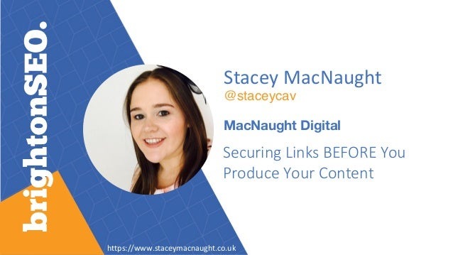 Stacey MacNaught @staceycav MacNaught Digital Securing Links BEFORE You Produce Your Content https://www.staceymacnaught.c...