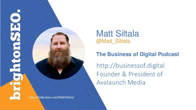 Matt Siltala @Matt_Siltala The Business of Digital Podcast http://businessof.digital Founder & President of Avalaunch Medi...