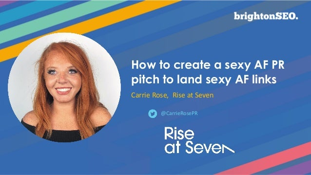 How to create a sexy AF PR pitch to land sexy AF links Carrie Rose, Rise at Seven @CarrieRosePR