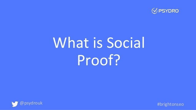 Brighton SEO - Social Proof and Leveraging the Power of Consumers Slide 2