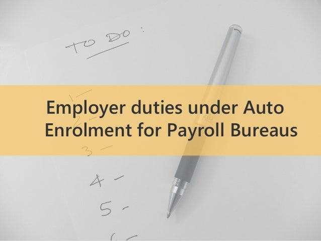 5 employer duties under auto enrolment for payroll bureaus. Resume Example. Resume CV Cover Letter