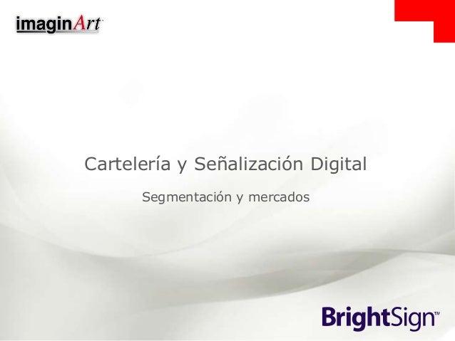 Cartelería y Señalización Digital Segmentación y mercados