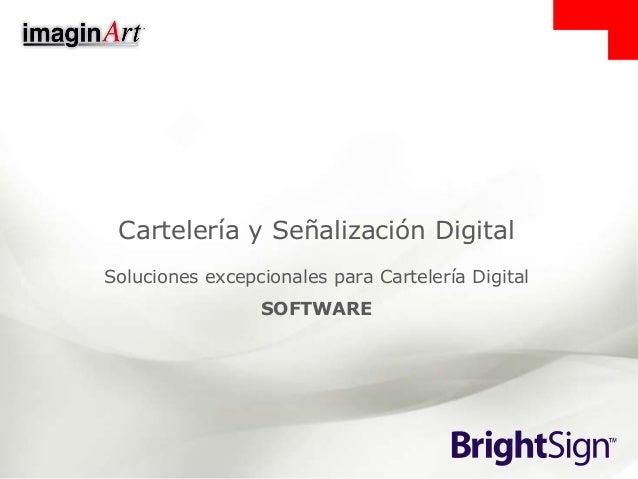 Cartelería y Señalización Digital Soluciones excepcionales para Cartelería Digital SOFTWARE