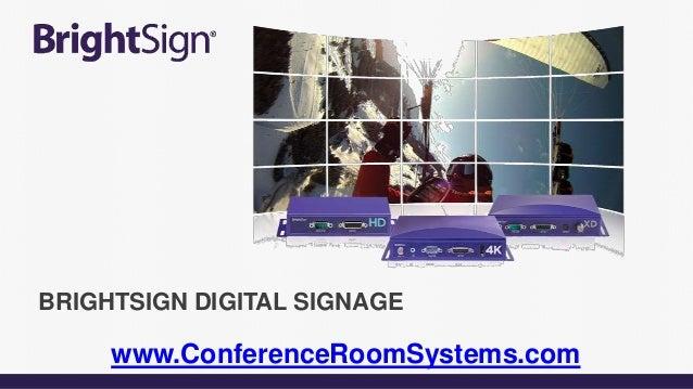 BRIGHTSIGN DIGITAL SIGNAGE www.ConferenceRoomSystems.com