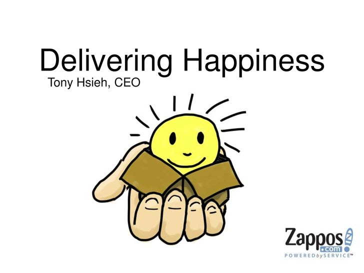 Delivering Happiness<br />Tony Hsieh, CEO<br />