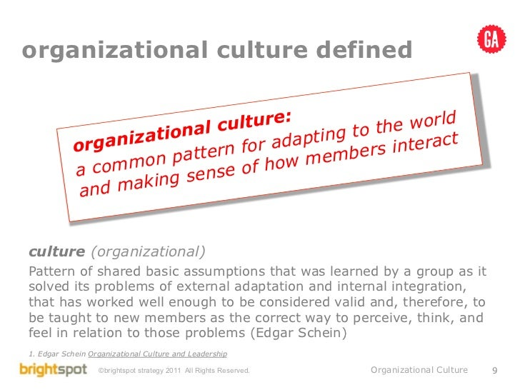 leadership and org culture Edgar schein, an mit professor of management and author of organizational culture and leadership: a dynamic view, suggests that an organization's culture develops to help it cope with its environment.