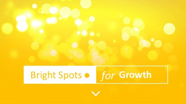Bright Spots for Growth