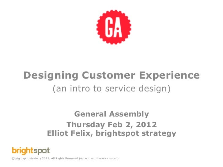Designing Customer Experience                            (an intro to service design)                                Gener...
