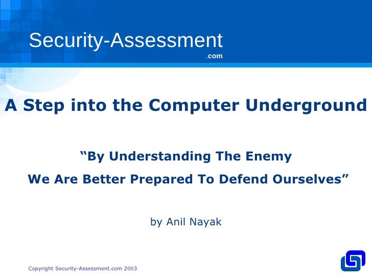 """A Step into the Computer Underground """" By Understanding The Enemy We Are Better Prepared To Defend Ourselves"""" by Anil Nayak"""