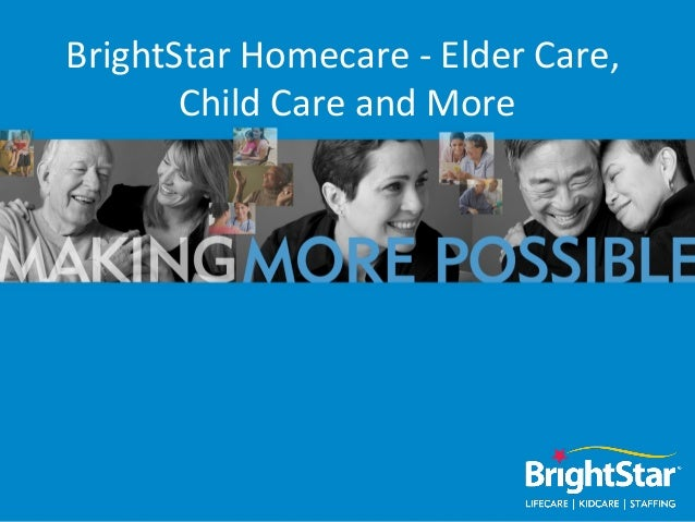 BrightStar Homecare - Elder Care,       Child Care and More