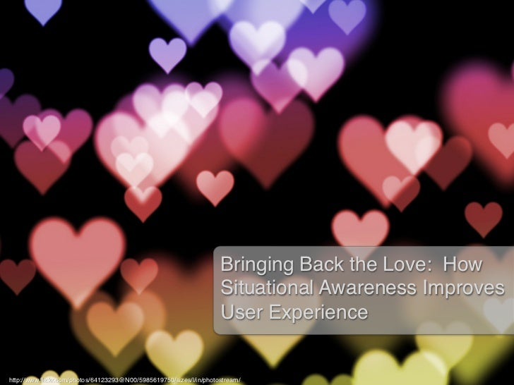 Bringing Back the Love: How                                                                     Situational Awareness Impr...