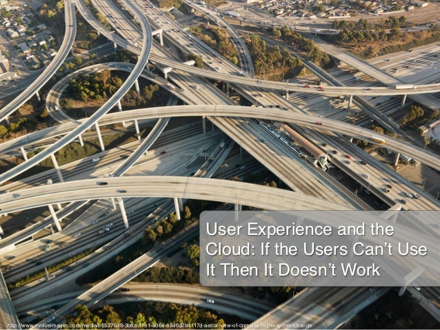 User Experience and the                                                                         Cloud: If the Users Can't ...
