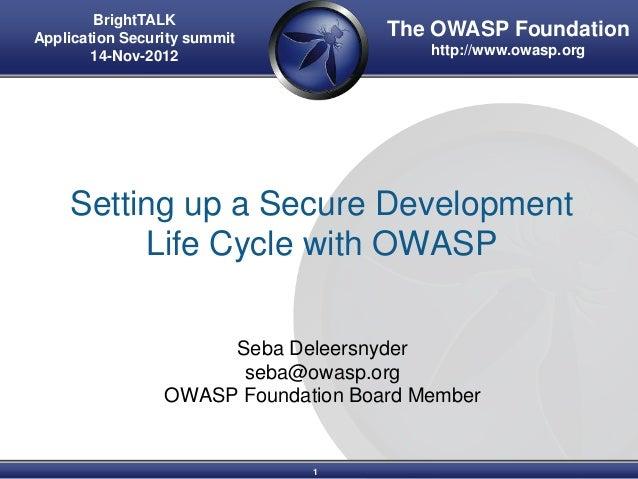 BrightTALKApplication Security summit          The OWASP Foundation        14-Nov-2012                      http://www.owa...