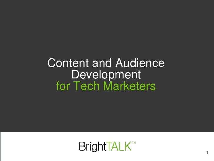 Content and Audience Development for Tech Marketers<br />1<br />