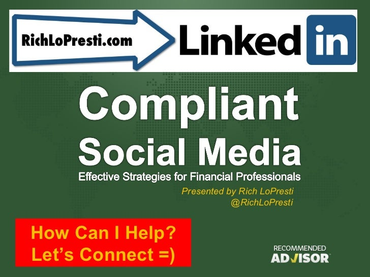 1                   Presented by Rich LoPresti                              @RichLoPrestiHow Can I Help?Let's Connect =)
