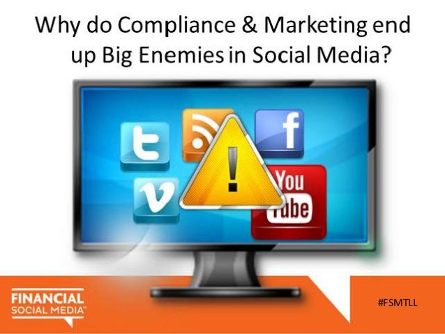 Why do Compliance & Marketing end  up Big Enemies in Social Media?                              #FSMTLL