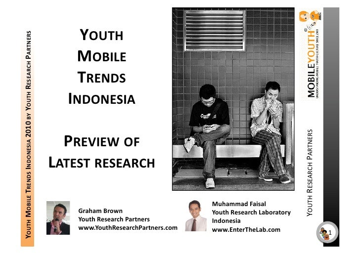 YOUTH YOUTHMOBILETRENDSINDONESIA2010BYYOUTHRESEARCHPARTNERS                                                     ...