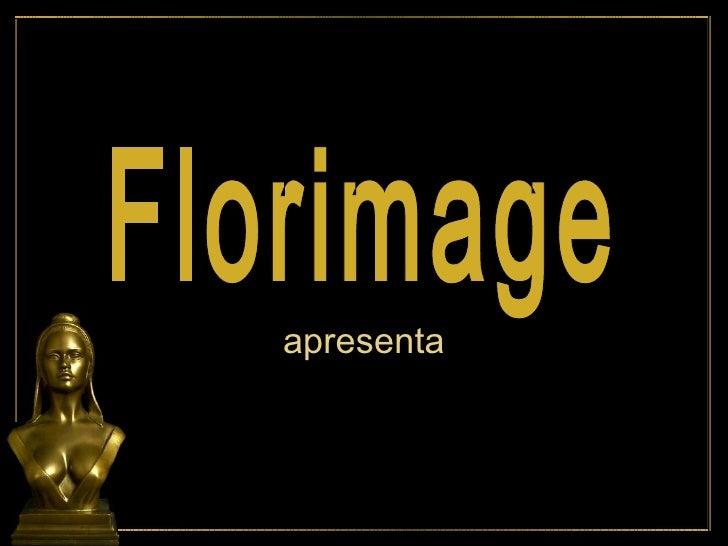 Florimage apresenta
