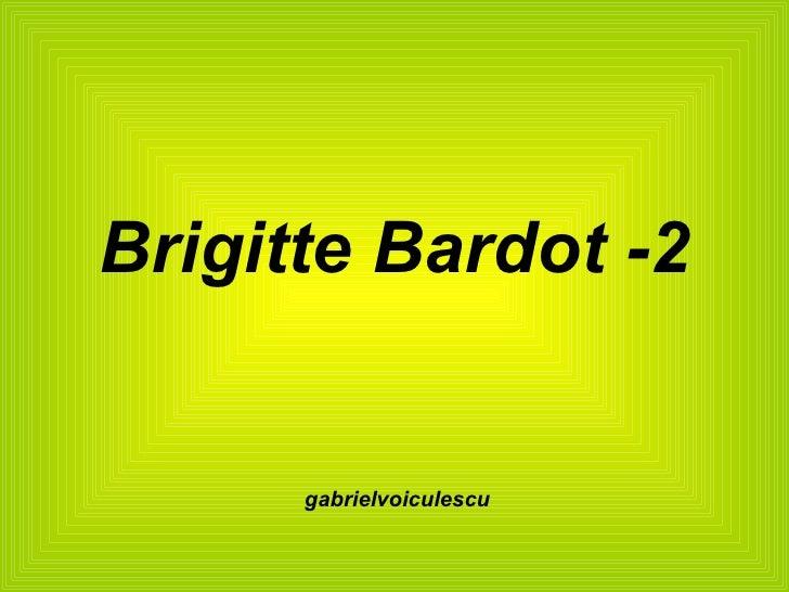 Brigitte Bardot -2 gabrielvoiculescu