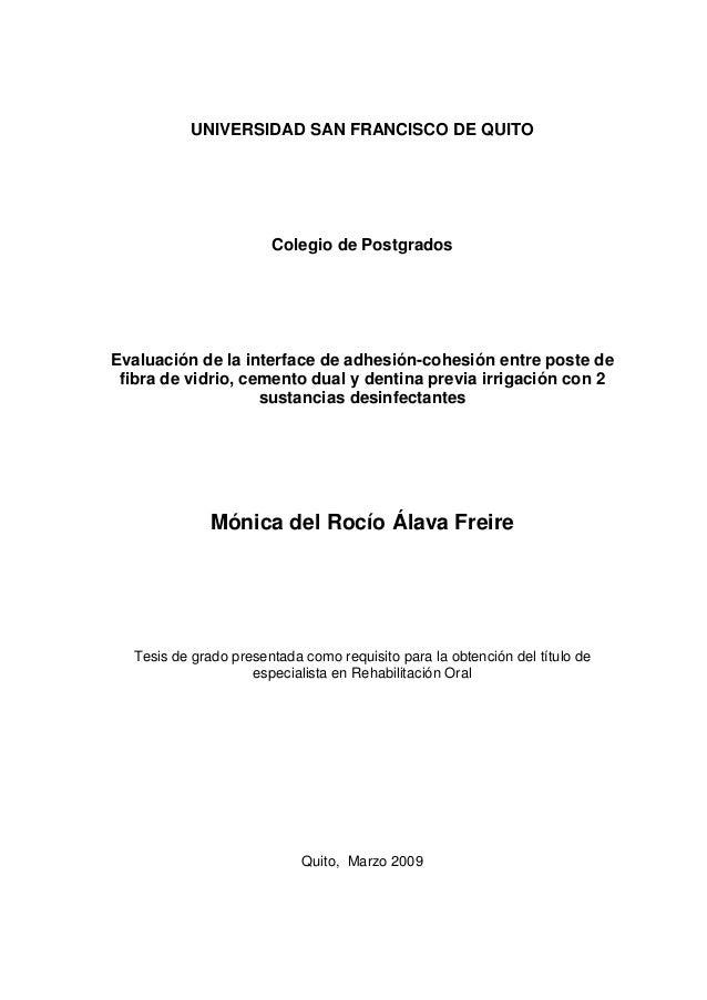 UNIVERSIDAD SAN FRANCISCO DE QUITO  Colegio de Postgrados  Evaluación de la interface de adhesión-cohesión entre poste de ...