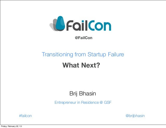 @FailCon                               Transitioning from Startup Failure                                        What Next...