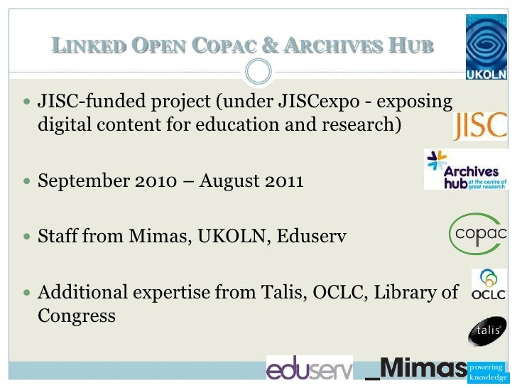 LINKED OPEN COPAC & ARCHIVES HUB JISC-funded project (under JISCexpo - exposing digital content for education and researc...