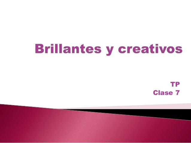 Brillantes y creativos Slide 1