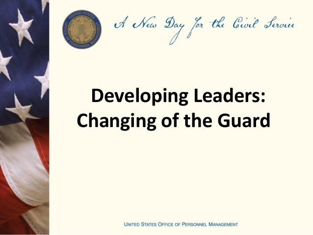 Developing Leaders:Changing of the Guard
