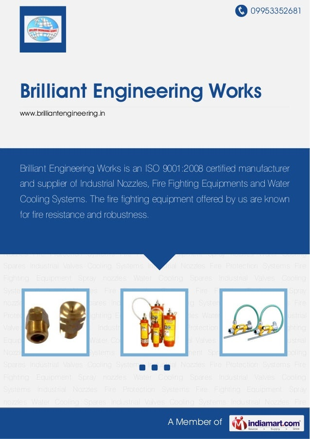 09953352681     Brilliant Engineering Works     www.brilliantengineering.inIndustrial Nozzles Fire Protection Systems Fire...