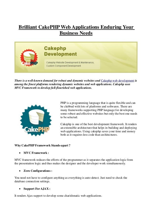 Brilliant CakePHP Web Applications Enduring Your                    Business NeedsThere is a well-known demand for robust ...