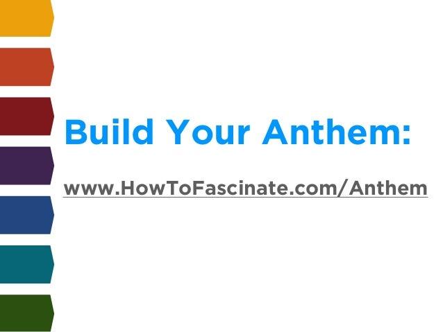 Build Your Anthem:  !  www.HowToFascinate.com/Anthem