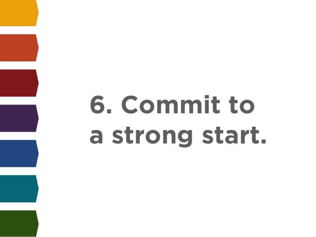 6. Commit to  a strong start.