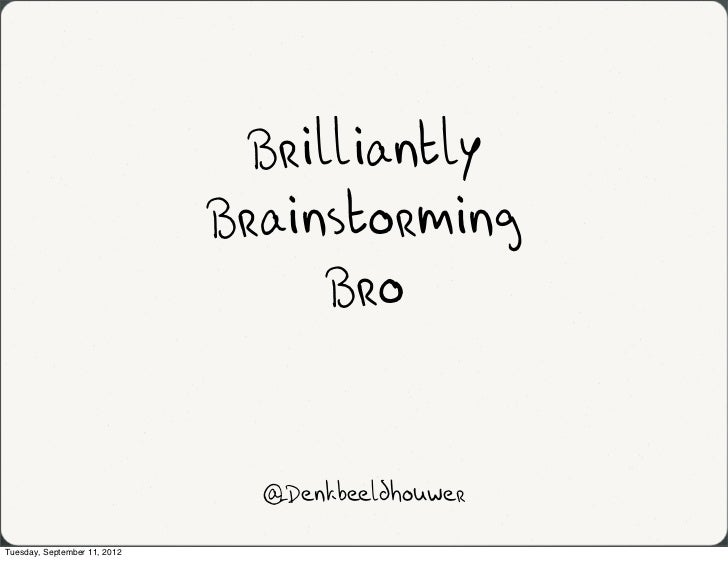 Brilliantly                              Brainstorming                                   Bro                              ...