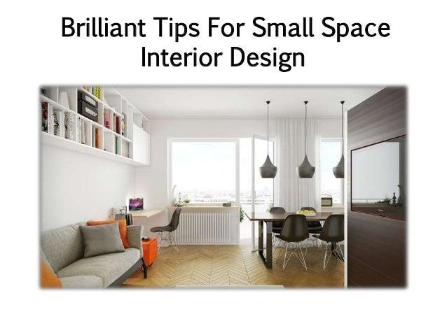 Brilliant Tips For Small Space Interior Design