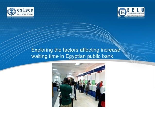 Exploring the factors affecting increase waiting time in Egyptian public bank