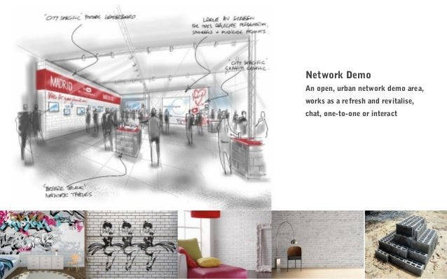 Network Demo An open, urban network demo area, works as a refresh and revitalise, chat, one-to-one or interact