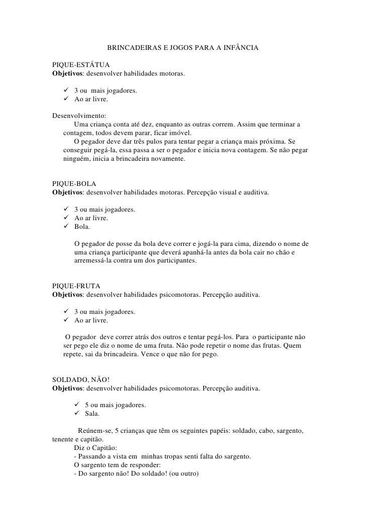 BRINCADEIRAS E JOGOS PARA A INFÂNCIA  PIQUE-ESTÁTUA Objetivos: desenvolver habilidades motoras.         3 ou mais jogadore...