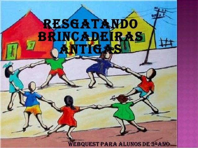 RESGATANDOBRINCADEIRAS   ANTIGAS