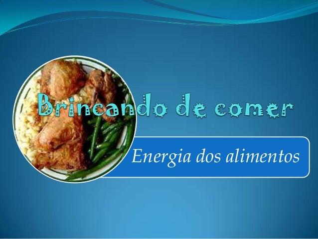 Energia dos alimentos